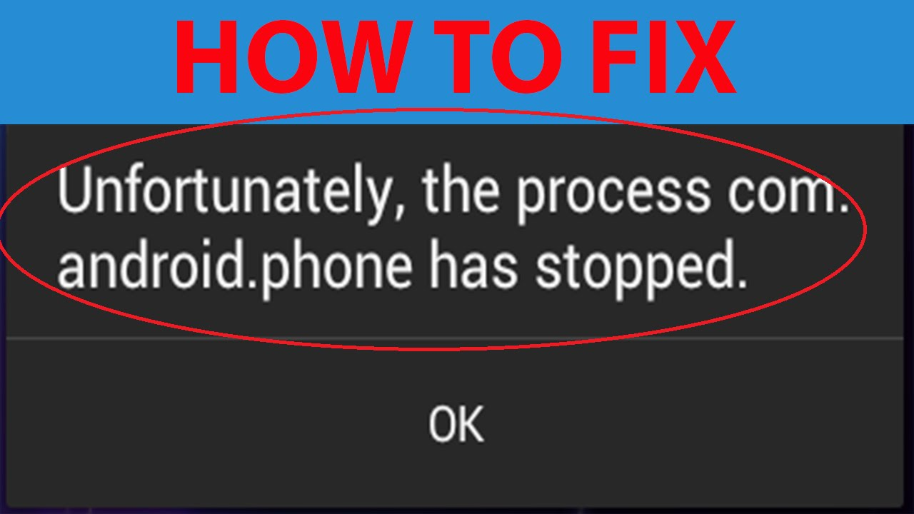 Phone Htc One Com.android.phone Has Stopped Unexpectedly how to fix unfortunately the process com android phone has stopped error on youtube