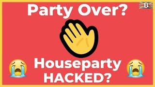 Party Over? HouseParty Hacked - HouseParty Alternatives?