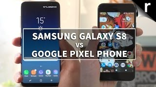 Samsung Galaxy S8 vs Google Pixel: The best of Android