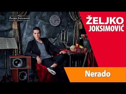 ZELJKO JOKSIMOVIC - NERADO