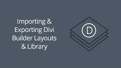 Importing & Exporting Divi Builder Layouts & Library Collections