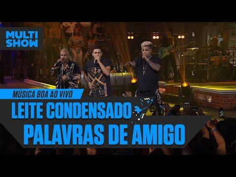 Rodriguinho + Gaab + AhMRrDan   Leite Condensado + Palavras De Amigo  Música Boa Ao Vivo