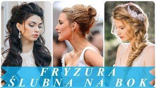 Nowoczesne fryzury na bok na wesele 2018