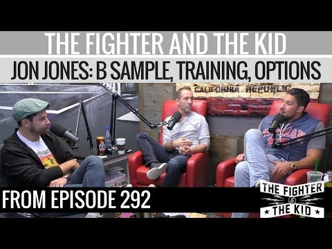 The Fighter and The Kid - Jon Jones Talk: B Sample, Training, and Options