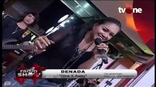 Denada - Give it Away | Radioshow