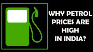 why petrol prices are high in india explained in 5 minutes hindi
