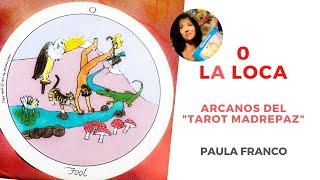 0 La Loca, de los Arcanos Mayores  del Tarot Madrepaz Espiritualidad y Chamanismo