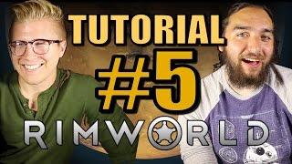 Rimworld: Gameplay Tutorial - The Basics - Part 5