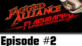 Let's Play Jagged Alliance : Flashback - Episode 2 - Making Friends