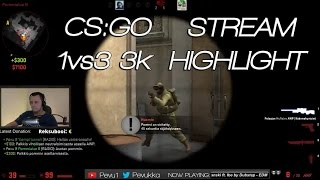 CS:GO - 3K 1vs3 STREAM HIGHLIGHT