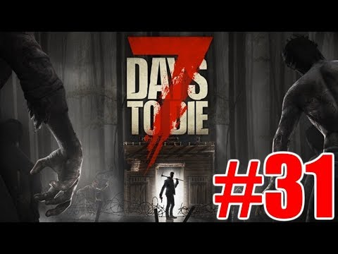 The FGN Crew Plays: 7 Days to Die #31 - Where's my Axe