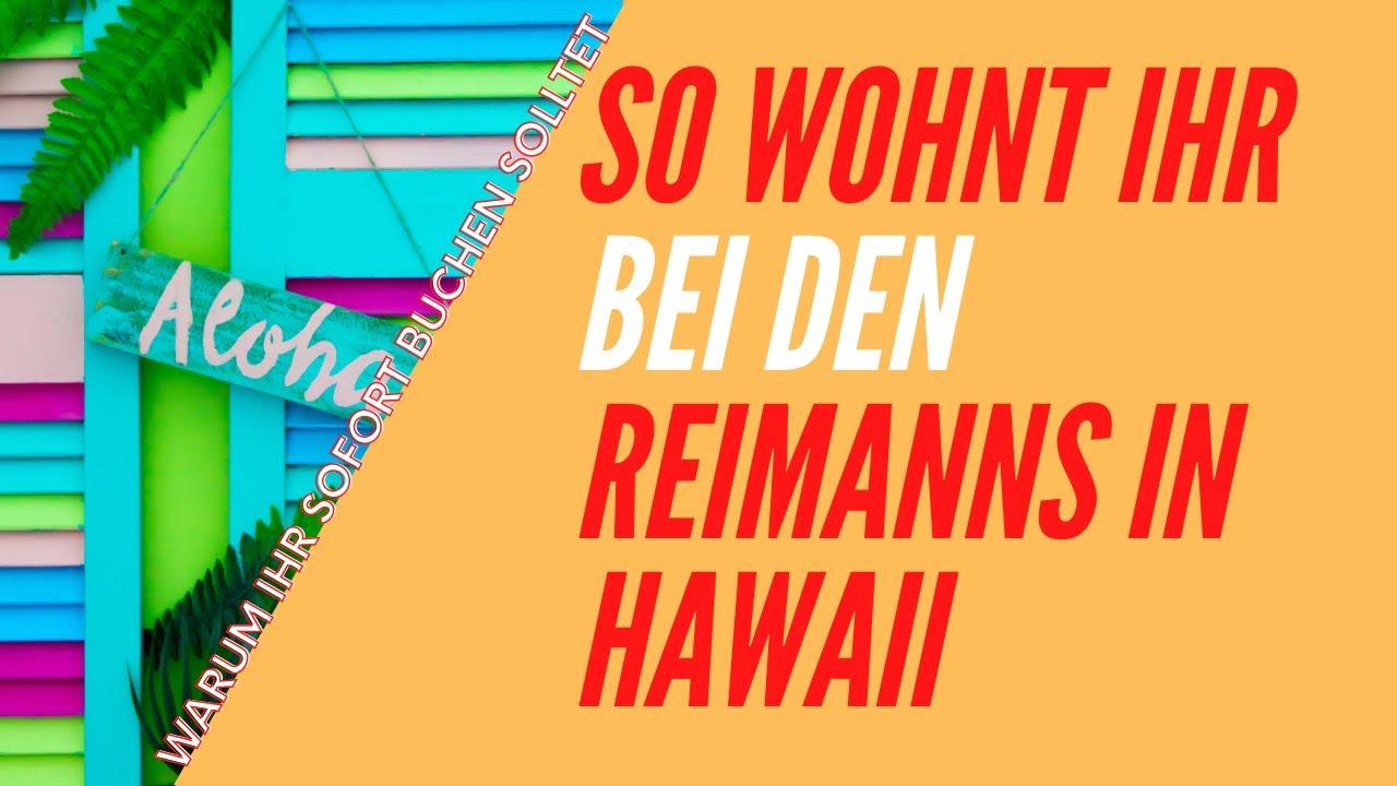 Download So wohnt IHR bei den Reimanns in Hawaii   WICHTIGE Tipps zum Urlaub bei Konny Reimann in Hawaii