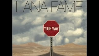 Watch Lana Fame Your Way video