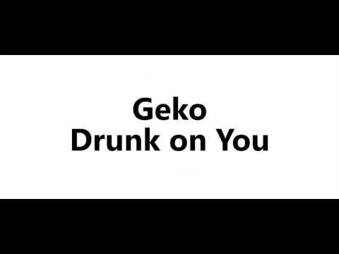 Geko - Drunk on You [Lyric Video]