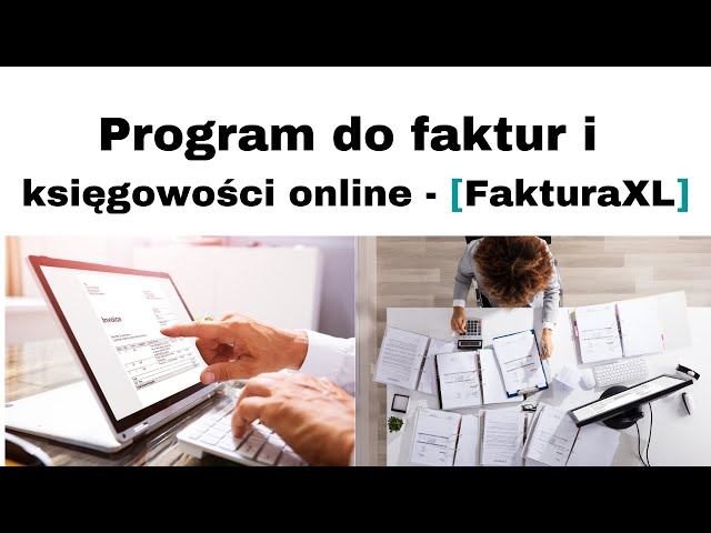 Program do faktur i księgowości online FakturaXL 👨💻 Tanie i najlepsze 🏆🏅🎯