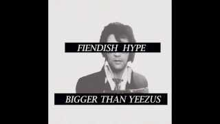 Fiendish Hype - Old Restraints (BIGGER THAN YEEZUS) (2014)