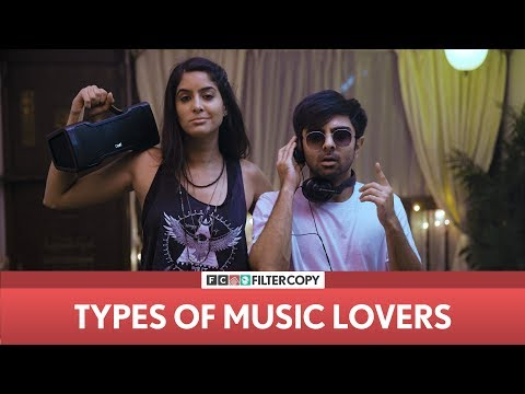 FilterCopy   Types Of Music Lovers   Ft. Rickshawali and Akash Deep Arora