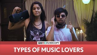 FilterCopy | Types Of Music Lovers | Ft. Rickshawali and Akash Deep Arora