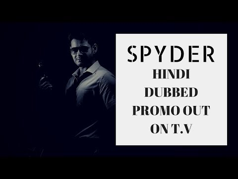 SPYDER Hindi Dubbed Confirm Release Date  Out On TV By Upcoming South Hindi Dub Movies
