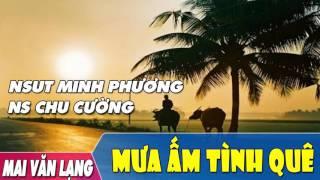 [Hát Chèo] Mưa Ấm Tình Quê - NSƯT Minh Phương ft. NS Chu Cường