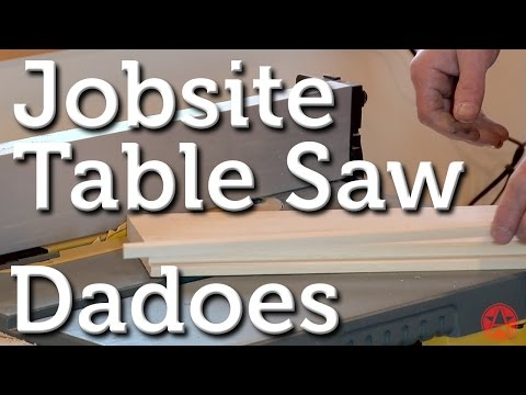 Jobsite Table Saw Dadoes
