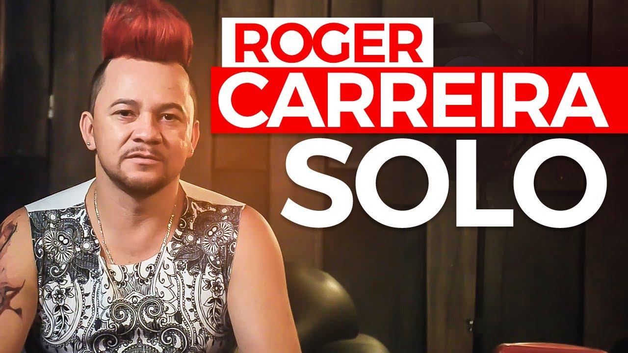 ROGER - CARREIRA SOLO