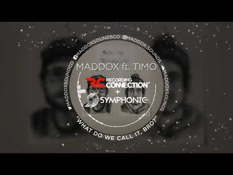MADDOX ft  TIMO - What Do We Call It, Bro?