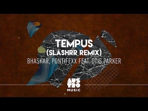 Bhaskar Pontifexx feat Otis Parker - Tempus slashrr Remix