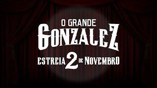 Vídeo - Trailer – O Grande Gonzalez