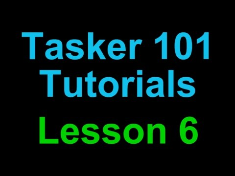 Tasker 101 (Android) Tutorials: Lesson 6 - The Best Way to Learn Tasker