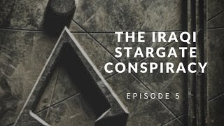 Iraq's Secret History and its Stargate Conspiracy