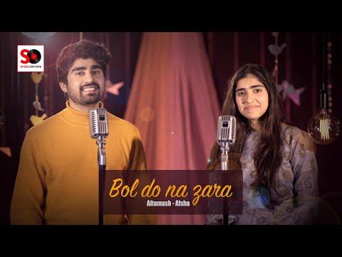 Bol Do Na Zara | Azhar | Duet Cover | Altamash Rehman |  LAfsha Rehman | | Siblings |