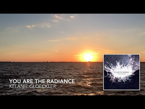 You Are The Radiance/The New Has Come (lyric video) // You Are The Radiance // Kelanie Gloeckler