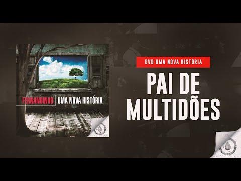 Fernandinho - Pai de Multidões (DVD Uma Nova História)