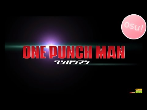 Osu! | ONE PUNCH MAN (JAM Project)-The Hero!![ONE PUNCH]