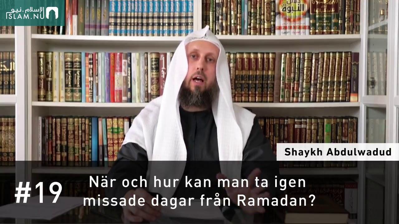 När & hur kan man ta igen missade dagar från Ramadan?   Shaykh Abdulwadud