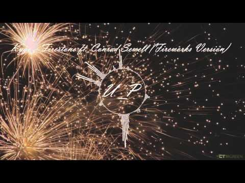 Kygo - Firestone ft. Conrad Sewell (Fireworks Version)