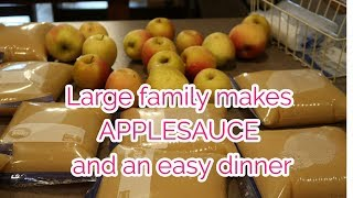 Large family makes HOMEMADE APPLESAUCE and an easy dinner!