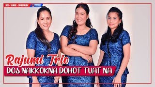 Video Rajumi Trio - Dos Nakkok Na Dohot Tuat Na download MP3, 3GP, MP4, WEBM, AVI, FLV Juni 2018