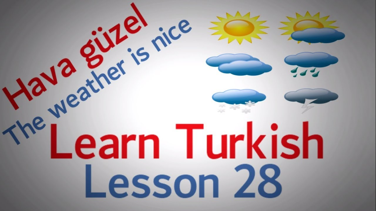 Learn Turkish Lesson 28 - Conversation about the Weather