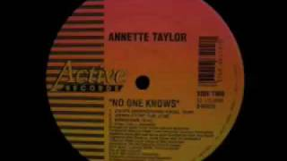 Annette Taylor - No One Knows (Johns Underground Vocal) YouTube Videos