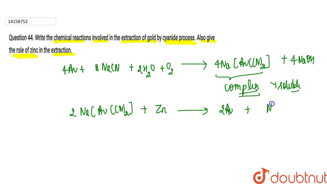 Write The Chemical Reaction Involved In The Extraction Of Gold By Cyanide Process Youtube