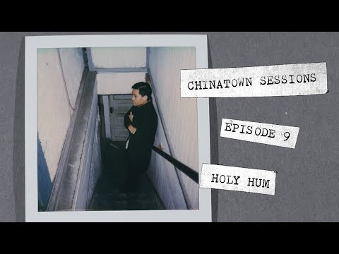 Holy Hum - Full Episode (Chinatown Sessions)