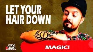Let Your Hair Down - Magic! (Rubens Daniel Cover)