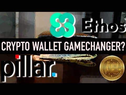 Which Cryptocurrency Wallet Will Be A Gamechanger? Ethos or Pillar?