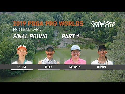 2019 PDGA Pro Worlds - FPO - Final Round Part 1 - Pierce, Allen, Salonen, Hokom