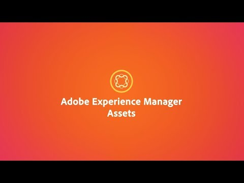 Adobe Experience Manager Assets: The do-everything DAM