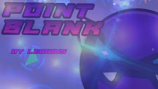 (On Mobile) Geometry Dash [2.11] - Point Blank by Lemons (2 Coins)