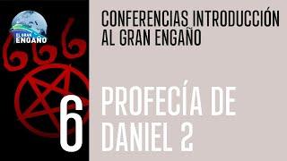 6.- Profecía de Daniel 2