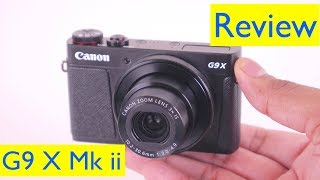Canon G9X Mk ii Review and Video Test vs iPhone - SX 740 HS- EOS M100